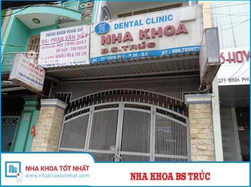 Nha khoa BS Trúc -  27S Bình Phú, Phường 10 , Quận 6