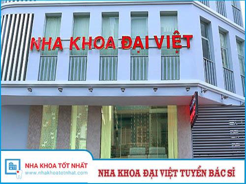 Nha Khoa Đại Việt Tuyển Dụng Bác Sĩ
