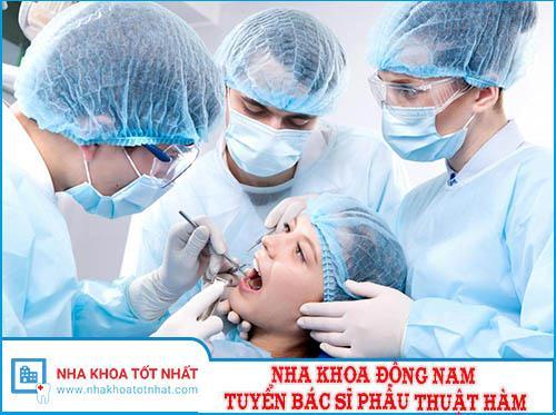 Nha Khoa Đông Nam Tuyển Bác Sĩ Phẫu Thuật Hàm