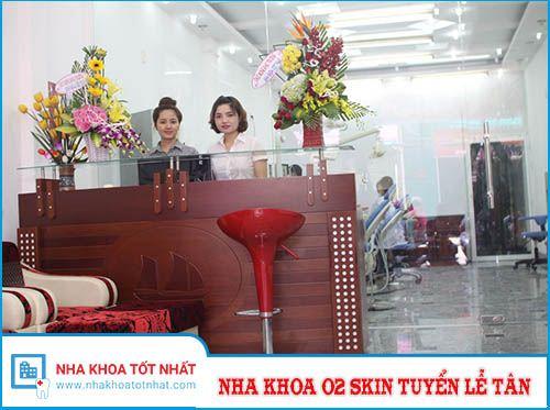 Nha Khoa O2 Skin Tuyển Lễ Tân Nha Khoa