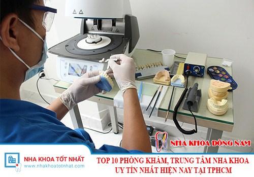 Top 10 phòng khám, trung tâm Nha Khoa uy tín nhất hiện nay tại TPHCM